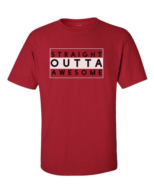 Straight Outta Awesome T-Shirt Cherry Red