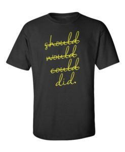 Should Would Could Did T-Shirt Black
