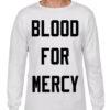 blood for mercy tshirt