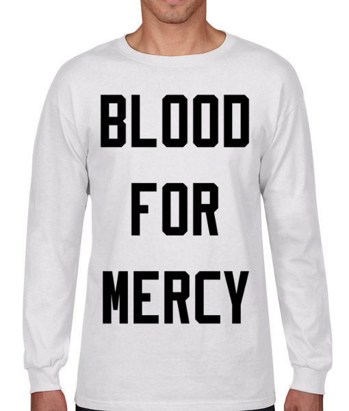 blood for mercy tshirt