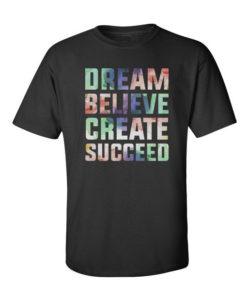 Dream Believe Create Succeed Black
