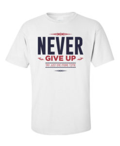 Never Give Up White